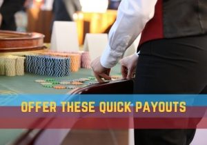 This is why it's important to go to gambling information for your area to find out which companies are most likely to offer these quick payouts